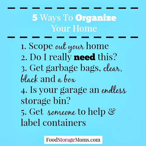5 Ways To Organize Your Home|via www.foodstoragemoms.com